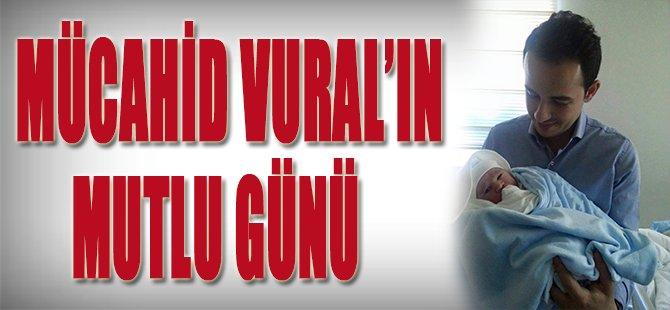Mücahid Vural'ın Mutlu Günü