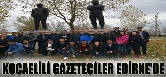 Kocaelili Gazeteciler Edirne'de