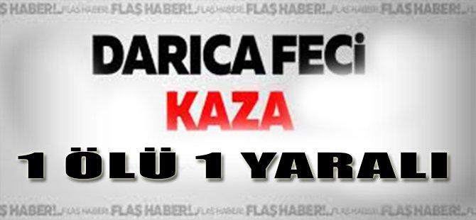 Darıca'da Feci Kaza, 1 Ölü 1 Yaralı