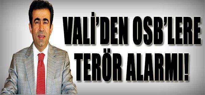 Vali'den OSB'lere Terör Alarmı!