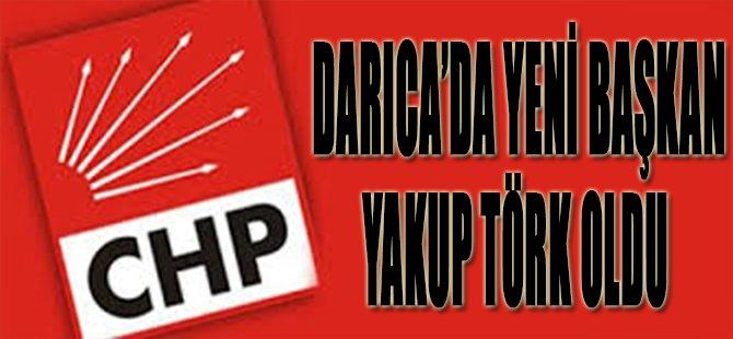 CHP Darıca'da Yeni Başkan Yakup Törk Oldu