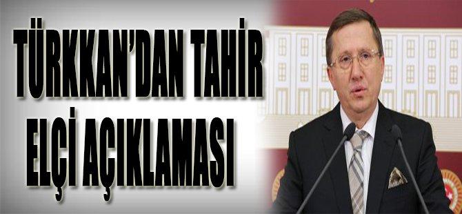 Türkkan'dan Tahir Elçi Açıklaması