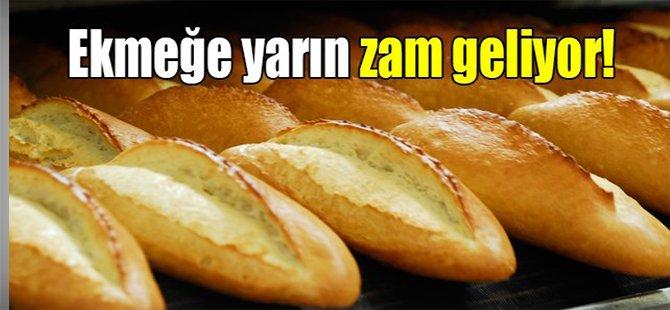 Ekmeğe yarın zam geliyor!