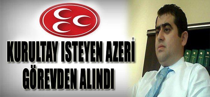 Kurultay İsteyen Azeri Görevden Alındı