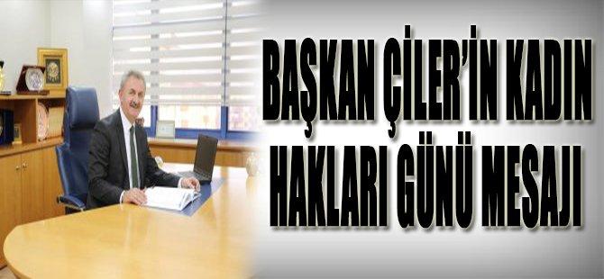 Başkan Çiler'in Kadın Hakları Günü Mesajı