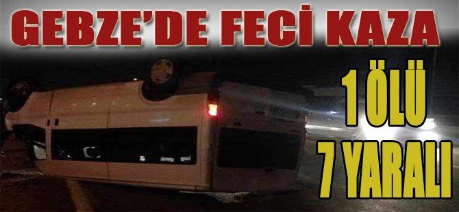 Gebze'de Feci Kaza! 1 Ölü 7 Yaralı