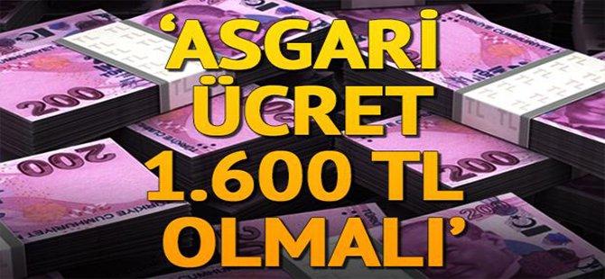 ASGARİ ÜCRET 1600 TL OLMALI