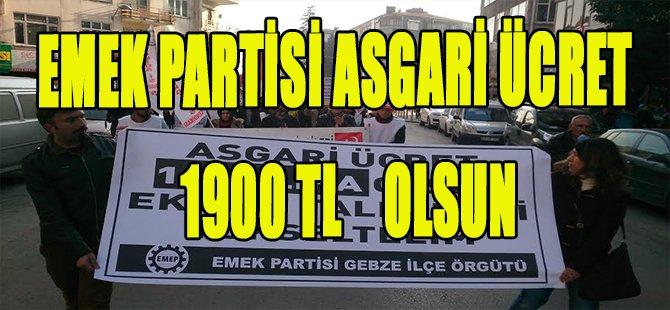 EMEK PARTİSİ ASGARİ ÜCRET 1900 TL OLSUN