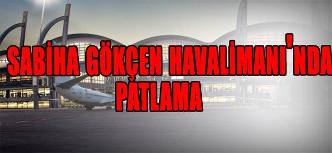 Sabiha Gökçen Havalimanı'nda Patlama Yaralılar var
