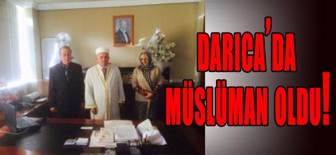 Darıca'da müslüman oldu!