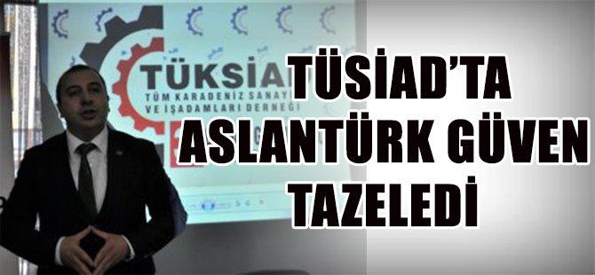 TÜSİAD'TA ASLANTÜRK GÜVEN TAZELEDİ