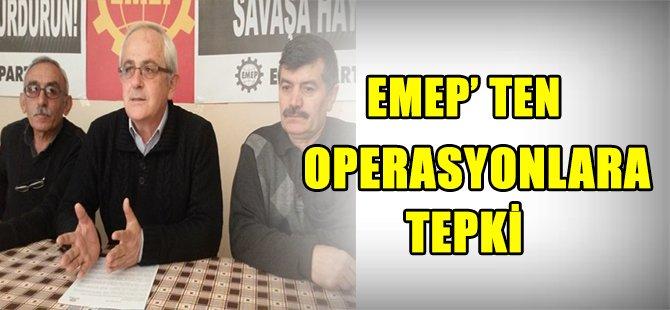 EMEP' TEN  operasyonlara tepki