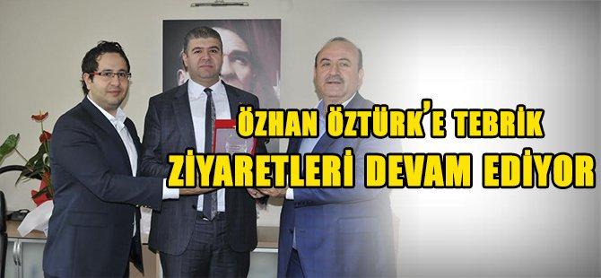 Özhan Öztürk'e tebrik  ziyaretleri devam ediyor