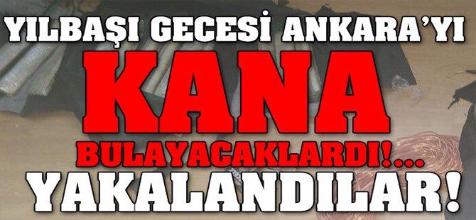 Yılbaşı gecesi Ankara'yı kana bulayacaklardı!... Yakalandılar!