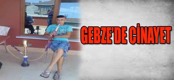 GEBZE'DE CİNAYET
