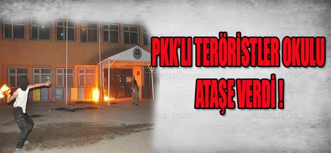 PKK'LI TERÖRİSTLER OKULU ATEŞE VERDİ !