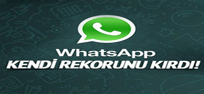 Whatsapp kendi rekorunu kırdı