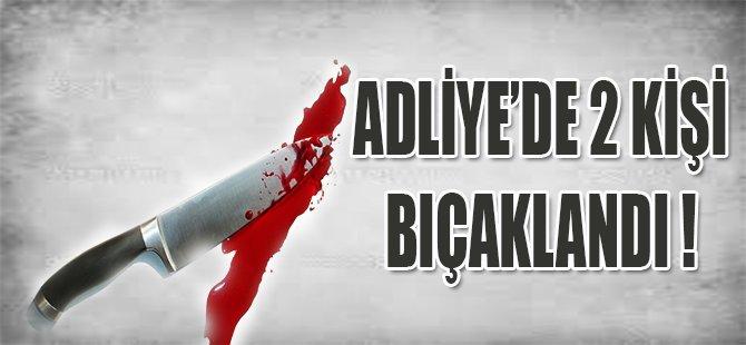 ADLİ'DE 2 KİŞİ BIÇAKLANDI !