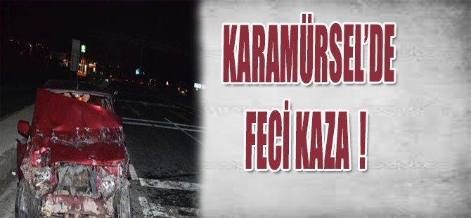KARAMÜRSEL'DE FECİ KAZA !