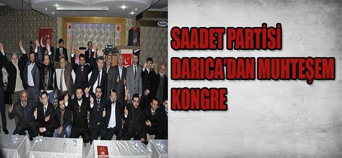 SAADET PARTİSİ DARICA'DAN MUHTEŞEM KONGRE