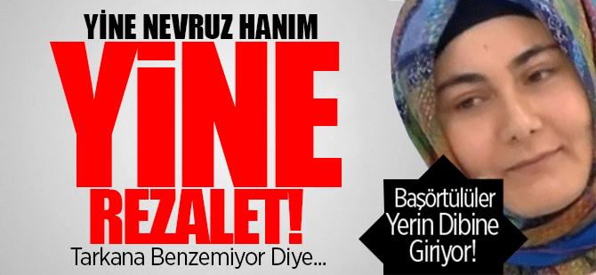 'Başörtülü' Nevruz Hanım Yeni Bir Rezalete İmza Attı!