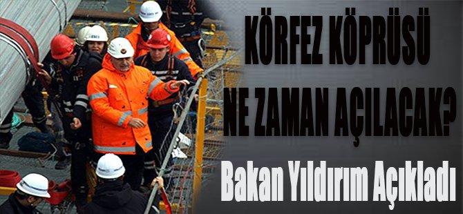 Körfez Köprüsü Nezaman Açılacak?