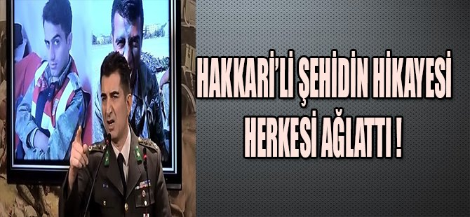 HAKKARİ'Lİ ŞEHİDİN HİKAYESİ HERKESİ AĞLATTI !