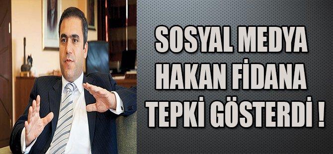 SOSYAL MEDYA HAKAN FİDAN'A TEPKİ GÖSTERDİ !