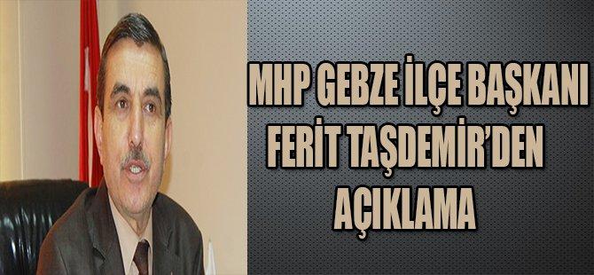 FERİT TAŞDEMİR'DEN AÇIKLAMA !