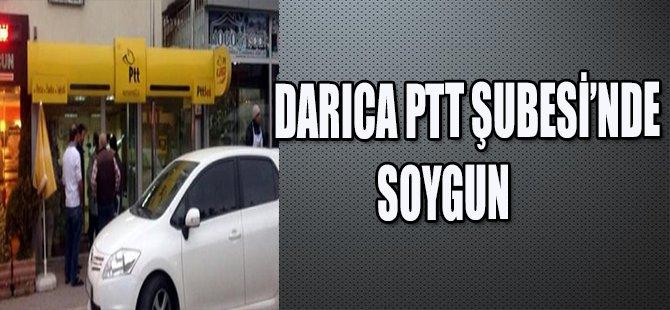 DARICA PTT ŞUBESİNDE SOYGUN