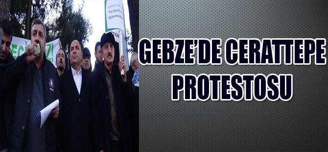 GEBZE'DE CERATTEPE PROTESTOSU