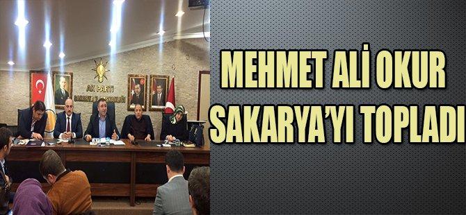 MEHMET ALİ OKUR SAKARYA'YI TOPLADI