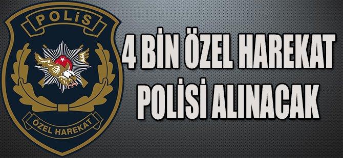 4 BİN ÖZEL HAREKAT POLİSİ ALINACAK