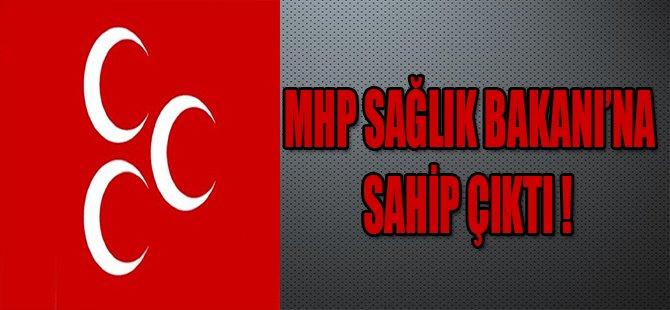 MHP SAĞLIK BAKANI'NA SAHİP ÇIKTI !
