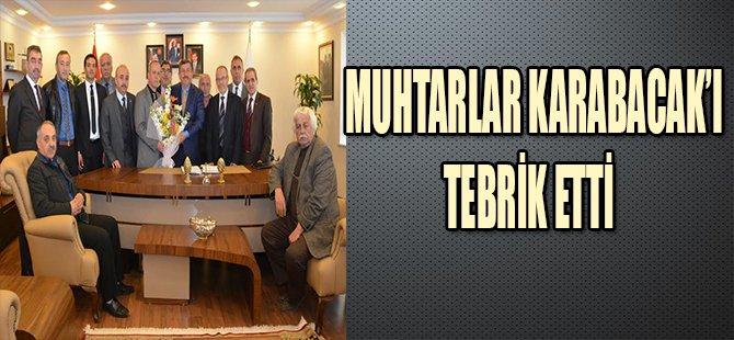 MUHTARLAR KARABACAK'I TEBRİK ETTİ