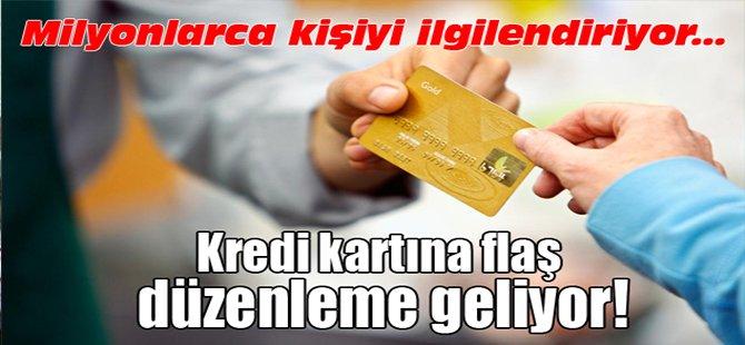 Kredi kartına flaş düzenleme geliyor!