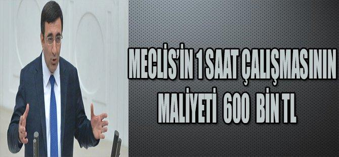 MECLİS'İN 1SAAT ÇALIŞMASININ BEDELİ 600 BİN TL