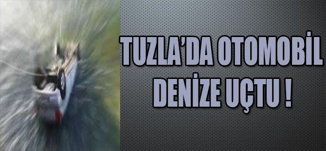 TUZLA'DA ARAÇ DENİZE UÇTU !