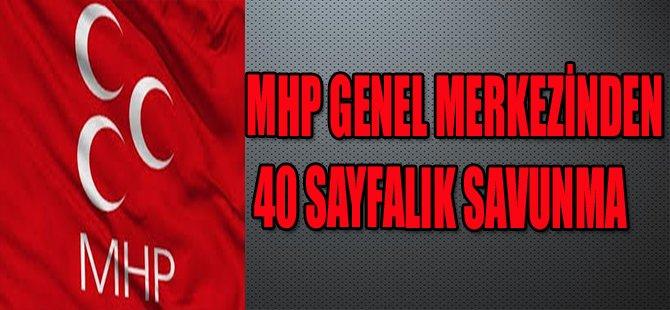 MHP GENEL MERKEZİNDEN 40 SAYFALIK SAVUNMA