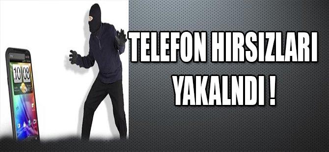 TELEFON HIRSIZLARI YAKALANDI !