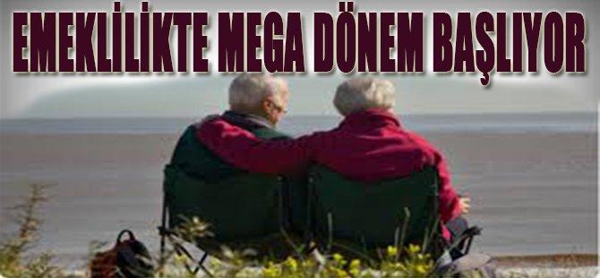 Emeklilikte Mega Dönem Başlıyor