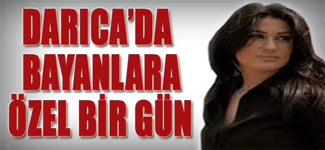Darıca'da Bayanlara Özel Bir Gün