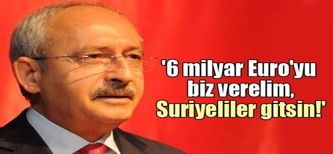 '6 milyar Euro'yu biz verelim, Suriyeliler gitsin!'