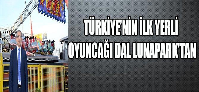 TÜRKİYE'NİN İLK YERLİ OYUNCAĞI DAL LUNAPARK'TAN