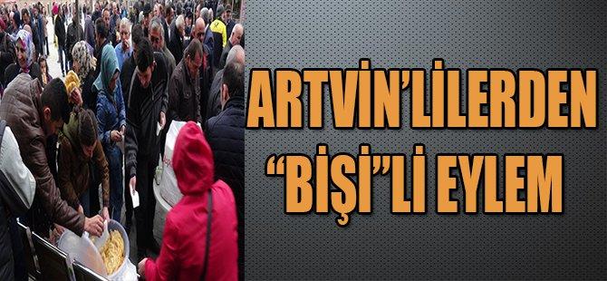 """ARTVİN'LİLERDEN """"BİŞİ""""Lİ EYLEM"""