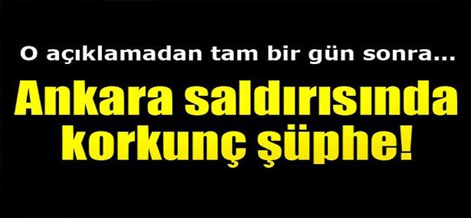 Ankara saldırısında korkunç şüphe!