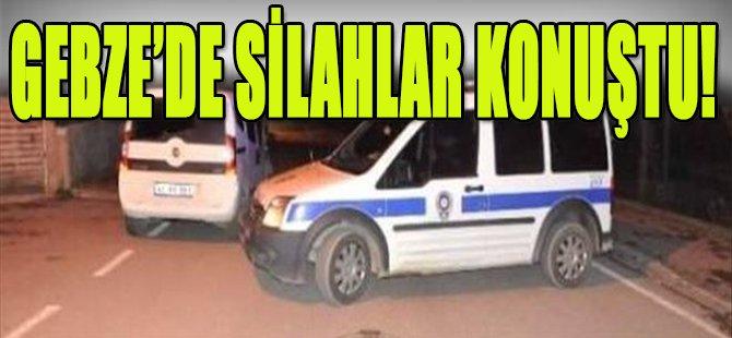 Gebze'de Silahlar Konuştu!