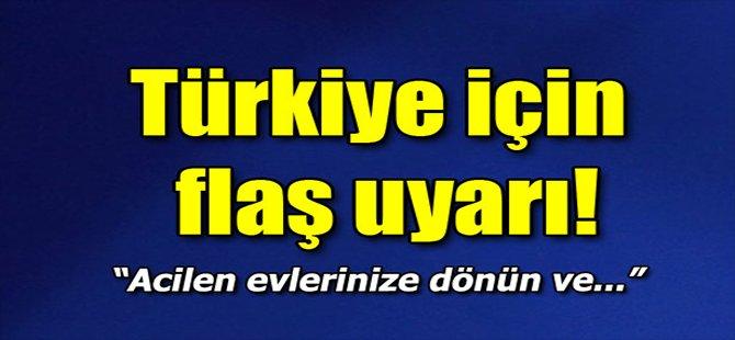 Türkiye İçin Acil Uyarı!