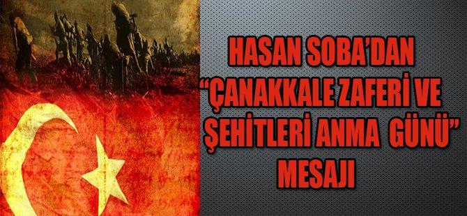 "HASAN SOBA'DAN""ÇANAKKALE ZAFERİ VE ŞEHİTLERİ ANMA"" MESAJI"