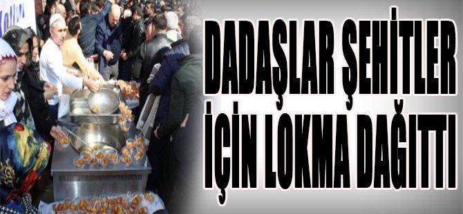 Dadaşlar Şehitler İçin Lokma Dağıttı
